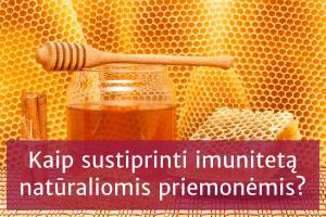 Kaip sustiprinti imunitetą natūraliomis priemonėmis?